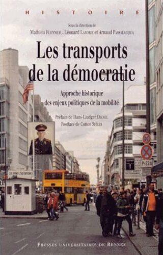 Les transports de la démocratie : Approche historique des enjeux politiques de la mobilité